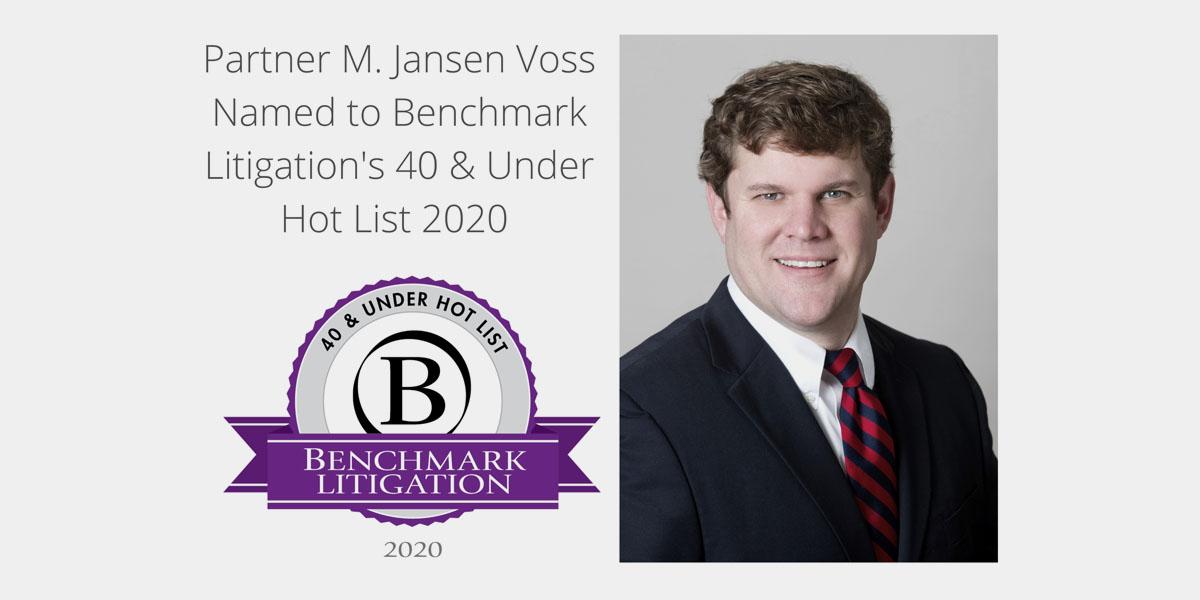 Partner M. Jansen Voss Named to Benchmark Litigation's 40 & Under Hot List for 2020