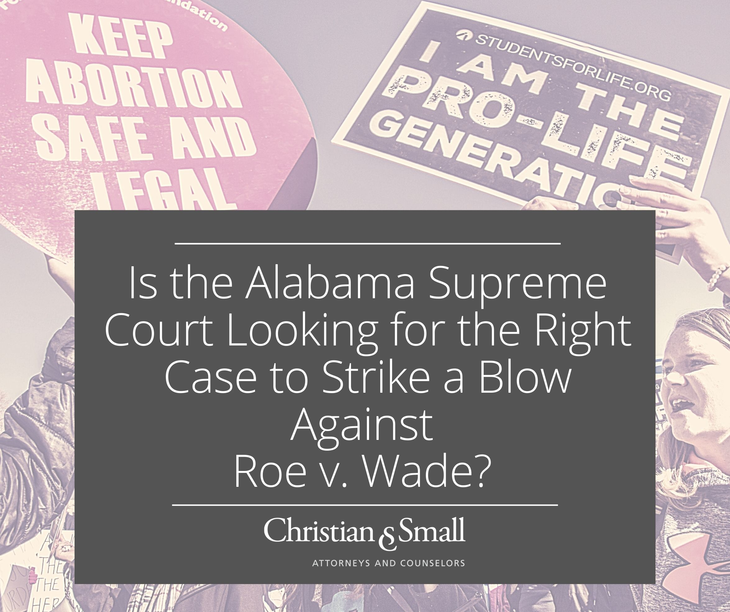 Is the Alabama Supreme Court Looking for the Right Case to Strike a Blow Against Roe v. Wade?