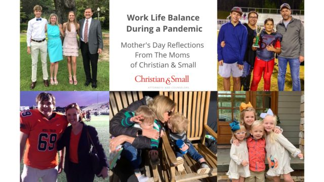 Work Life Balance During A Pandemic: Mother's Day Reflections From The Moms of Christian & Small