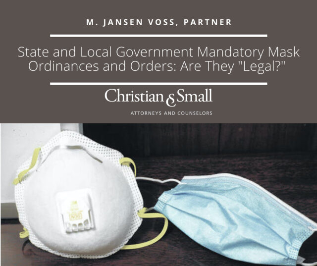 """State and Local Government Mandatory Mask Ordinances and Orders: Are They """"Legal?"""""""